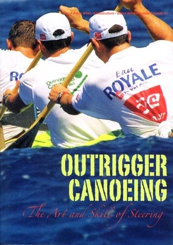 Outrigger Canoeing the art and skill of steering