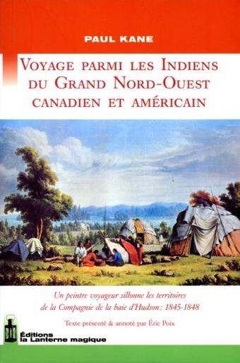 Voyage parmi les Indiens du Grand Nord-Ouest