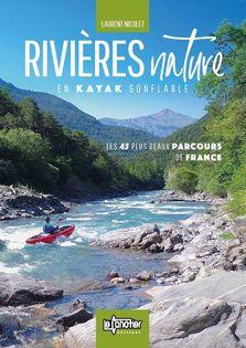 Rivières Nature, les 45 plus beaux parcours de France