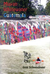 Mayan Whitewater Guatemala