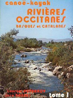 Rivières occitanes, basques et catalanes, tome 1