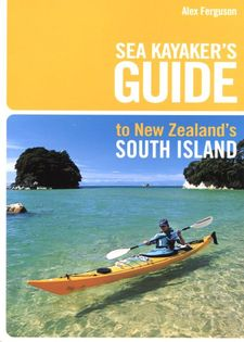 Sea Kayaker's Guide to New Zealand's South Island